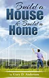Free Kindle Book : Build a House & Build a Home