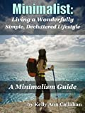 Free Kindle Book : Minimalist: A Minimalism Guide for Decluttering Your Life and Living a Wonderfully Simple Lifestyle