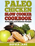 Free Kindle Book : Paleo Slow Cooker Cookbook: 30 Healthy and Delicious Recipes