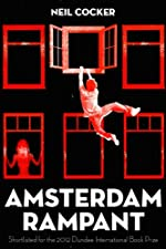 Amsterdam Rampant by Neil Cocker