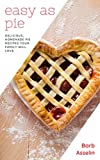Free Kindle Book : Easy as Pie: Delicious Homemade Pie Recipes Your Family Will Love