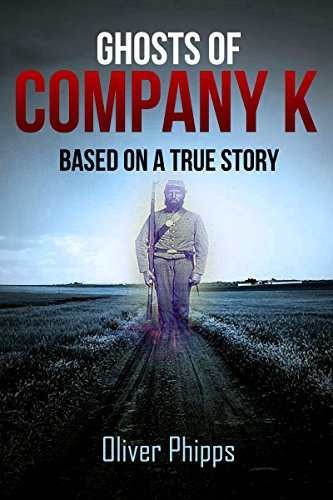 Free Kindle Book : Ghosts of Company K: Based on a True Story