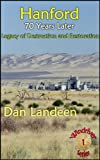 Free Kindle Book : Hanford 70 Years Later: Legacy of Destruction and Restoration (Windriver Series)