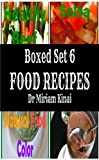 Free Kindle Book : Boxed Set 6 Food Recipes