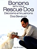 Free Kindle Book : Bonding with Your Rescue Dog: Decoding and Influencing Dog Behavior