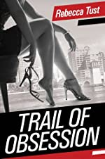 Trail of Obsession by Rebecca Tust