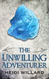 Free Kindle Book : The Unwilling Adventurer (The Unwilling #1)