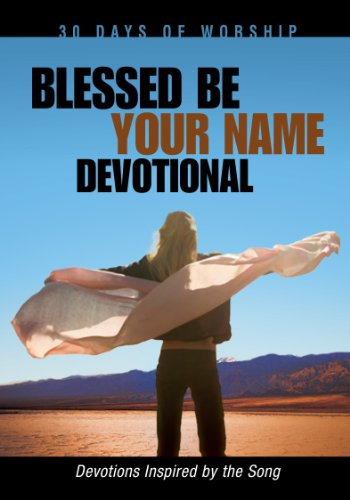 Blessed Be Your Name (30 Days of Worship)