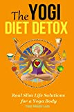 Free Kindle Book : The Yogi Diet Detox: Real Slim Life Solutions for a Yoga Body (Yoga Weight Loss)