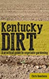 Free Kindle Book : Kentucky Dirt: A practical guide to vegetable gardening