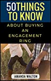 Free Kindle Book : 50 Things to Know About Buying an Engagement Ring: The Modern Day Guide to Find the Perfect Ring
