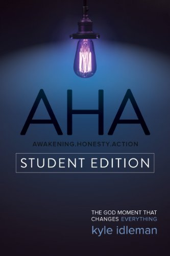 AHA (Student Edition): The God Moment That Changes Everything