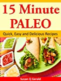 Free Kindle Book : 15 Minute Paleo  Quick, Easy and Delicious Recipes