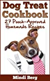 Free Kindle Book : Dog Treat Cookbook: 27 Pooch-Approved Homemade Recipes