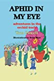 Free Kindle Book : Aphid in My Eye: Adventures in the Orchid Trade
