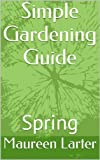 Free Kindle Book : Simple Gardening Guide: Spring