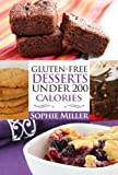Free Kindle Book : Gluten-Free Desserts UNDER 200 Calories: Healthy Desserts without the Guilt