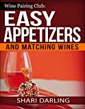 Free Kindle Book : Wine Pairing Club Presents Easy Appetizers and Matching Wines: Tiny Bites with the MOAN Factor