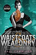 Book Cover: Waistcoats & Weaponry by Gail Carriger