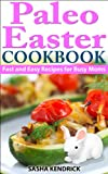Free Kindle Book : Paleo Easter Cookbook: Fast and Easy Recipes for Busy Moms