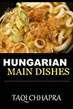 Free Kindle Book : Guaranteed To Be Top 30 Nutritious, Delicious and Recommended Hungarian Main Dish Cookbook You