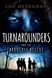 Free Kindle Book : The Turnarounders and the Arbuckle Rescue