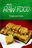 Free Kindle Book : REAL RAW FOOD - Treats and Eats: (Raw diet cookbook)