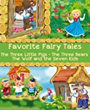 Free Kindle Book : Favorite Fairy Tales (The Three Little Pigs, The Three Bears, The Wolf and the Seven Kids): Illustrated Edition