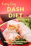 Free Kindle Book : DASH Diet Recipes: The Complete Guide to Breakfast, Lunch, Dinner, and More (Every Day Recipes)