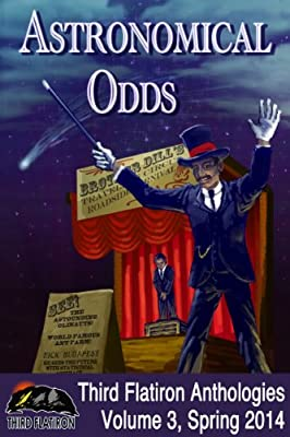 Table of Contents: ASTRONOMICAL ODDS Edited by Juliana Rew