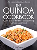 Free Kindle Book : The Quinoa Cookbook: Quick, Easy and Healthy Recipes Using Natures Superfood