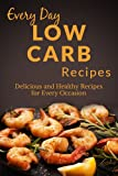 Free Kindle Book : Low Carb Recipes: The Complete Guide to Breakfast, Lunch, Dinner, and More (Every Day Recipes)