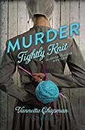 Murder Tightly Knit by Vanetta Chapman