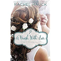 A Brush with Love: A January Wedding Story (A Year of Weddings Novella Book 2)