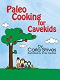Free Kindle Book : Paleo Cooking For Cavekids