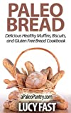 Free Kindle Book : Paleo Bread: Delicious Healthy Muffins, Biscuits, and Gluten Free Bread Cookbook (Paleo Diet Solution Series)