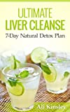 Free Kindle Book : Ultimate Liver Cleanse: The 7-Day Natural Detox Plan (INCLUDED: 7-Day Program)