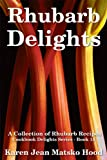 Free Kindle Book : Rhubarb Delights Cookbook: A Collection of Rhubarb Recipes (Cookbook Delights Series)