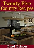 Free Kindle Book : Twenty Five Country Recipes