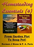 Free Kindle Book : Homesteading Essentials (4): From Garden Plot To Soup Pot! Modern Homesteading & Easy Tasty Soups - 2 Book Bundle