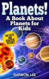 Free Kindle Book : Planets! A Book About Planets For Kids: Fun Facts & Beautiful Pictures