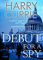Debut for a Spy by Harry Currie