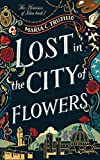 Free Kindle Book : Lost in the City of Flowers (The Histories of Idan Book 1)