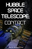 Free Kindle Book : Hubble Space Telescope: Contact