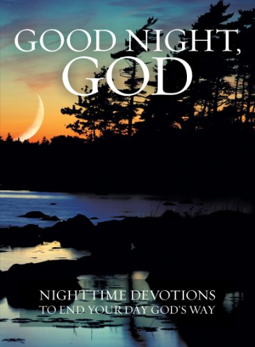 Good Night, God: Night Time Devotions to End Your Day God's Way