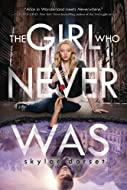 Book Cover: The Girl Who Never Was by Skyler Dorset
