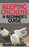 Free Kindle Book : Keeping Chickens: A Beginner