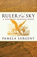 Book Cover: Ruler of the Sky by Pamela Sargent