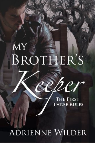 My Brother's Keeper (Book One): The First Three Rules by Adrienne Wilder