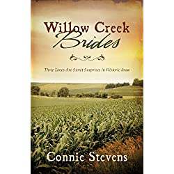 Willow Creek Brides: Three Loves Are Sweet Surprises in Historic Iowa (Romancing America)